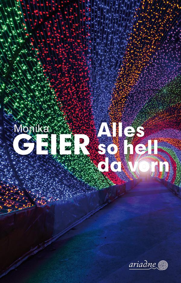 Monika Geier – Alles so hell da vorn