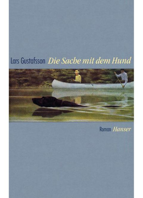 Lars Gustafsson – Die Sache mit dem Hund