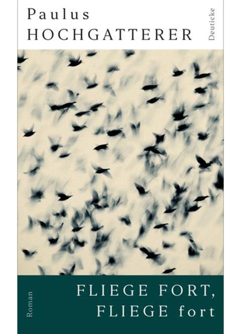 Paulus Hochgatterer – Fliege fort, fliege fort