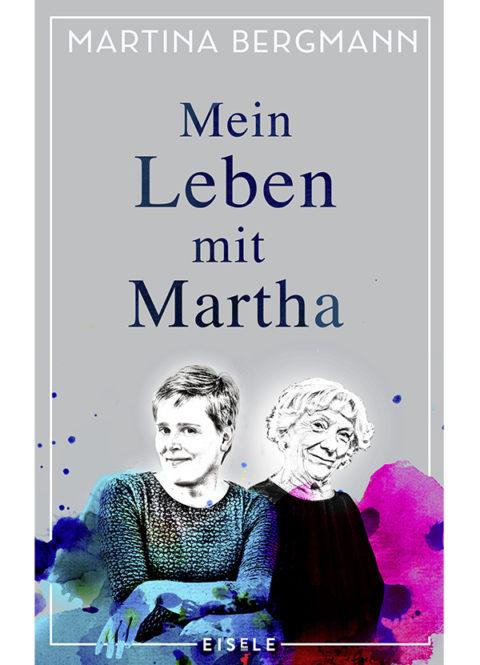 Martina Bergmann – Mein Leben mit Martha
